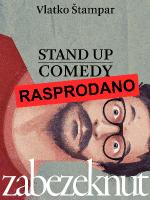 ZABEZEKNUT - Vlatko Štampar - Stand Up Comedy - by Lajnap