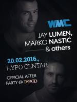 [20.02.] WMC Zagreb w/ JAY LUMEN & MARKO NASTIĆ @ HYPO CENTAR