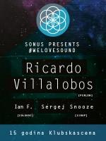 Sonus presents #welovesound - Ricardo Villalobos - Ian F. - Sergej Snooze