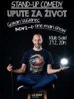 LAJNAP predstavlja: 'UPUTE ZA ŽIVOT' - Stand up comedy - Goran Vugrinec