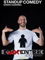 LAJNAP predstavlja: 'EGOCENTRIK' - Stand Up Comedy - Goran Vugrinec