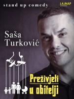 LAJNAP predstavlja: 'PREŽIVJETI U OBITELJI' - Stand Up Comedy - Saša Turković