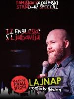 LAJNAP TJEDAN: 'IZ ENGLESKE S LJUBAVLJU' - Tomislav Kozačinski - Stand-up show