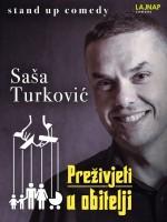LAJNAP predstavlja: PREŽIVJETI U OBITELJI - Stand Up Comedy - Saša Turković
