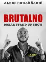 LAJNAP predstavlja: BRUTALNO - Stand Up Comedy - Aleks Curać Šarić - Premijera