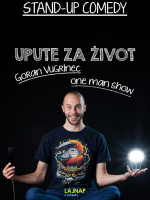 LAJNAP predstavlja: UPUTE ZA ŽIVOT - Stand up comedy - Goran Vugrinec