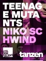 tanzen x STIL VOR TALENT: Teenage Mutants + Niko Schwind