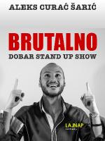 LAJNAP predstavlja: BRUTALNO - Stand Up Comedy - Aleks Curać Šarić