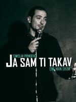 Zadar: Ja sam ti takav - Tomislav Primorac One Man Show (SplickaScena)