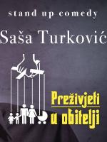Stand up večer: Saša Turković - Preživjeti u obitelji