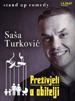 PREŽIVJETI U OBITELJI - Saša Turković stand-up comedy by LAJNAP