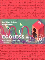 Surf Klub B-Day w/ Egoless + Robostrop & the CEO Live