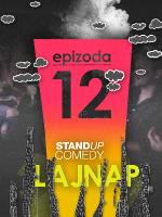 EPIZODA 12 by LAJNAP