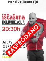 [20:30h] IŠČAŠENA KOMUNIKACIJA - Aleks Curać Šarić - zadnja izvedba ikad - by LAJNAP