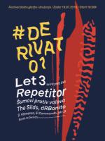 Derivat festival / Let 3 & Repetitor ...