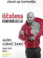 IŠČAŠENA KOMUNIKACIJA - Aleks Curać Šarić - zadnja izvedba ikad - by LAJNAP