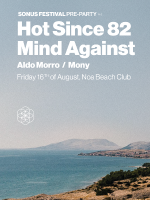 Sonus Festival Pre-Party with Hot Since 82 & Mind Against