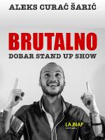 BRUTALNO - Aleks Curać Šarić stand-up comedy by LAJNAP