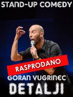 DETALJI - Goran Vugrinec - Stand-up comedy show - Premijera