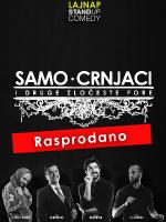 SAMO CRNJACI - stand-up comedy show by LAJNAP