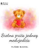 SRETNA PRIČA JEDNOG MEDVJEDIĆA - plišani mjuzikl online