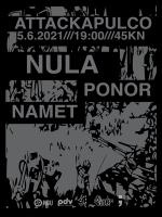 Attackapulco: Nula + Ponor + Namet