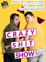 CrazyShitShow - Goran Vinčić & Marko Dejanović comedy show & more