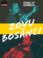 Zovu nas BOSANCI - Stand Up Comedy Show bosanskog humora