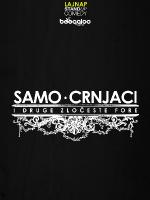 SAMO CRNJACI by LAJNAP -  comedy show
