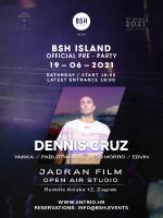 BSH Island pre-party w/ Dennis Cruz • Zagreb | 19.06.'21