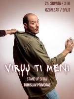 Tomislav Primorac: Viruj ti meni / stand up comedy show