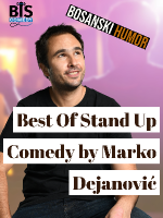 VIS: Best Of Stand Up Comedy by Marko Dejanović (BiH)