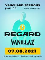 VangüardSessions pt5 - REGARD, VANILLAZ @ Amphora Hotel, Split